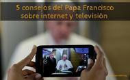 5 consejos del Papa sobre internet y televisión