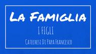 La Famiglia - 4. I Figli