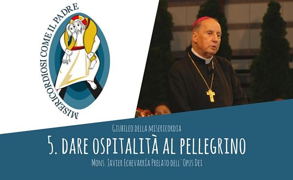 Opus Dei - Audio del Prelato: dar ospitalità al pellegrino