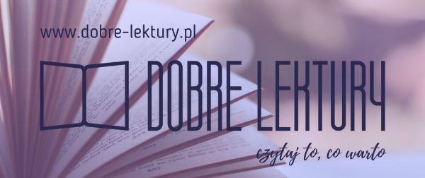 Zastanawiasz się, co czytać? Zapraszamy na dobre-lektury.pl