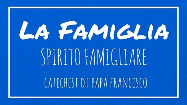 La Famiglia - 28. Spirito famigliare
