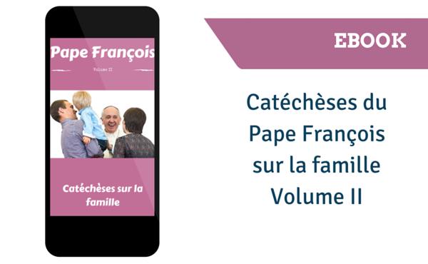 Opus Dei -  ebook - Catéchèses du pape François sur la famille (volume II)