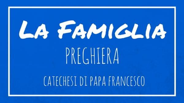 La Famiglia - 24. Preghiera
