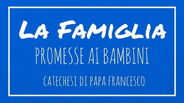 La Famiglia - 29. Promesse ai bambini