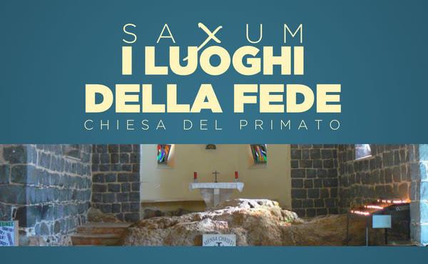 Opus Dei - Saxum: i luoghi della fede - la Chiesa del Primato