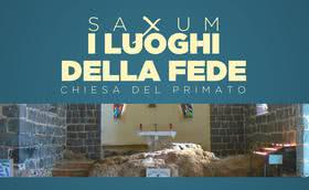 Saxum: i luoghi della fede - la Chiesa del Primato