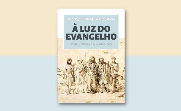 """Ebook gratuito de Mons. Fernando Ocáriz: """"À luz do Evangelho"""""""