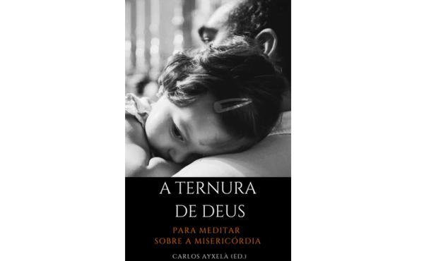 """Ebook gratuito: """"A ternura de Deus: a Misericórdia e vida diária"""""""