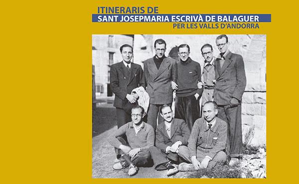 Opus Dei - Guia amb els itineraris de sant Josepmaria per Andorra