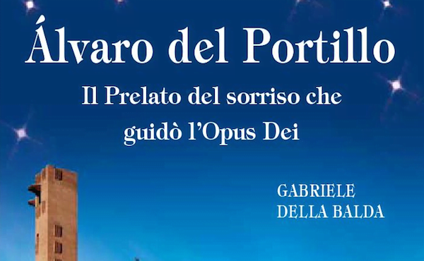 """Opus Dei - """"Álvaro del Portillo. Il Prelato del sorriso che guidò l'Opus Dei"""""""