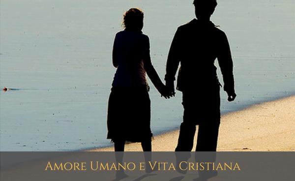 """Opus Dei - Ebook: """"Amore umano e vita cristiana"""""""