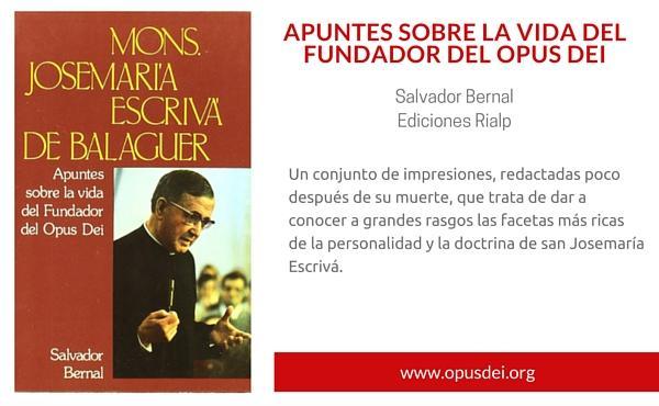Opus Dei - Apuntes sobre la vida del fundador del Opus Dei