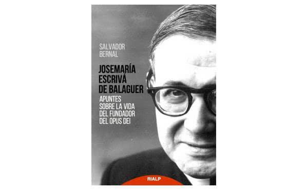 Una introducción a la vida y las enseñanzas de san Josemaría Escrivá de Balaguer