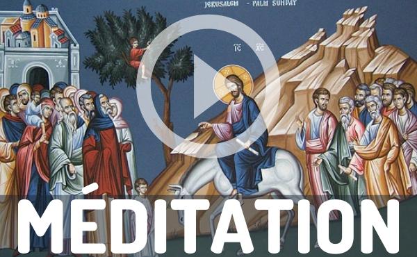 Méditation audio: Entrée de Jésus à Jérusalem