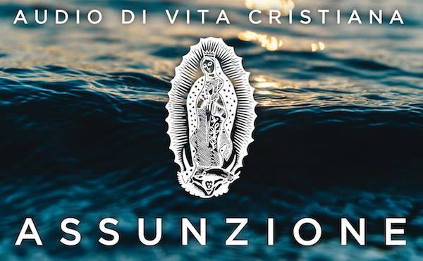 Opus Dei - Audio di vita cristiana: Assunzione di Maria