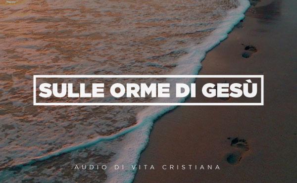 Opus Dei - Audio di vita cristiana: Sulle orme di Gesù