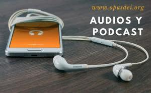 Audios y podcast disponibles en la página web del Opus Dei