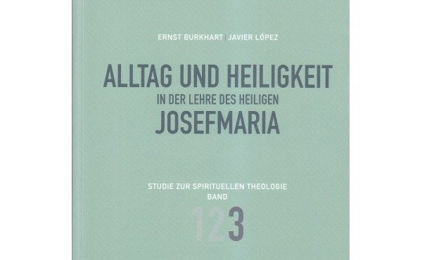 """Opus Dei - Dritter Band des Buches """"Alltag und Heiligkeit in der Lehre des heiligen Josefmaria""""  erschienen"""