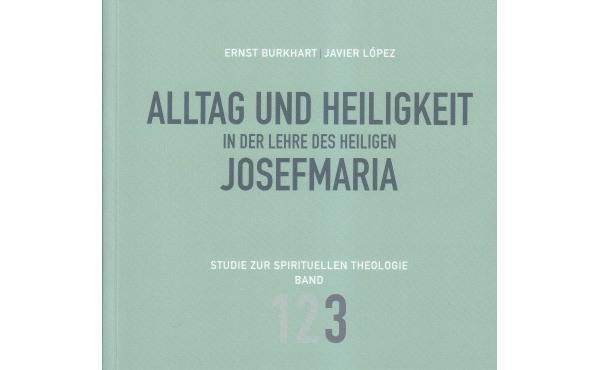 """Dritter Band des Buches """"Alltag und Heiligkeit in der Lehre des heiligen Josefmaria""""  erschienen"""