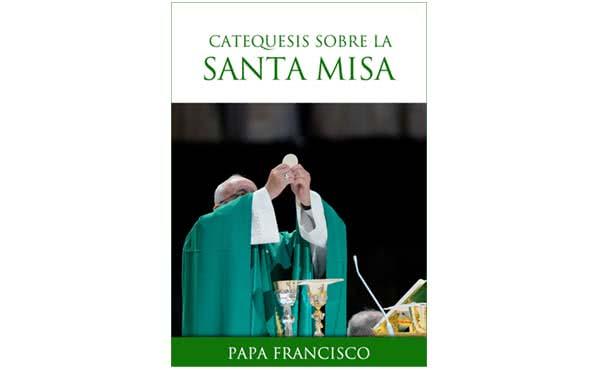 Opus Dei - Libro electrónico: «Catequesis del Papa Francisco sobre la Santa Misa»