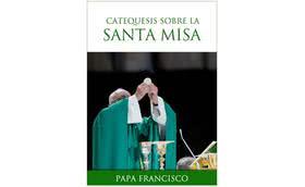 Libro electrónico: «Catequesis del Papa Francisco sobre la Santa Misa»