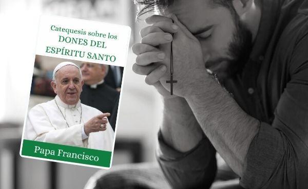 Catequesis del Papa Francisco sobre los dones del Espíritu Santo
