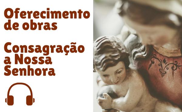 Consagração a Nossa Senhora em 30 seg. (áudio)