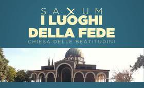 Saxum: i luoghi della fede - Chiesa delle Beatitudini