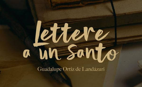 """""""Lettere a un santo"""", un nuovo ebook con lettere di Guadalupe Ortiz de Landázuri"""