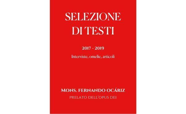 Selezione di testi del prelato dell'Opus Dei, dal 2017 al 2019