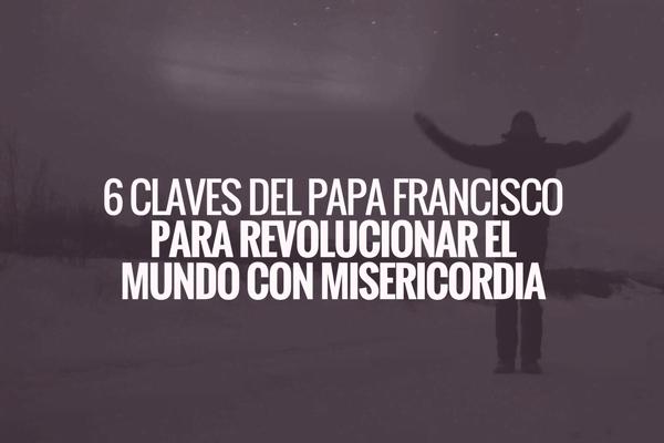 Opus Dei - Día nacional de la solidaridad: 6 claves del Papa Francisco para revolucionar el mundo con misericordia