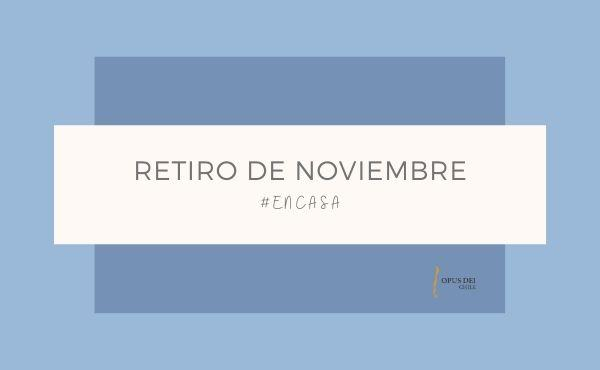 Opus Dei - Retiro noviembre #Encasa