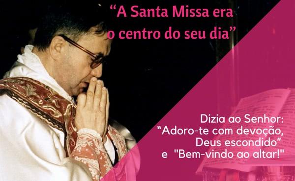 """Opus Dei - """"A Santa Missa era o centro do seu dia"""""""