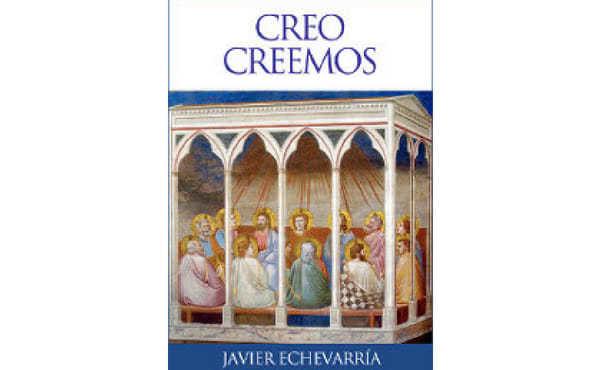 """Opus Dei - """"Creo, creemos"""": libro electrónico sobre el Credo de la Iglesia católica"""