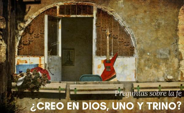 Opus Dei - ¿Creo en Dios, Uno y Trino?