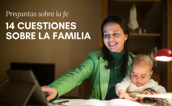 Opus Dei - 14 cuestiones sobre la familia