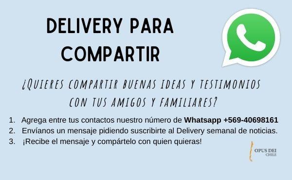 """Opus Dei - """"Delivery para compartir"""": recibe artículos, notas y videos de www.opusdei.cl en tu Whatsapp"""