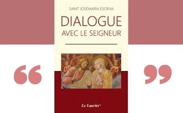 Dialogue avec le Seigneur: recueil de prédications de Saint Josémaria