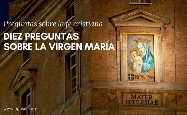 Opus Dei - ¿Cómo eligió Dios a María? ¿Qué le dijo el Ángel Gabriel a María, en Nazareth, y que respondió María?