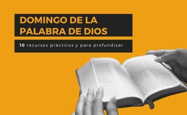 Diez recursos para el Domingo de la Palabra de Dios