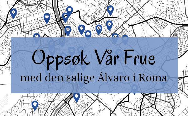 Opus Dei - I den salige Álvaros fotspor
