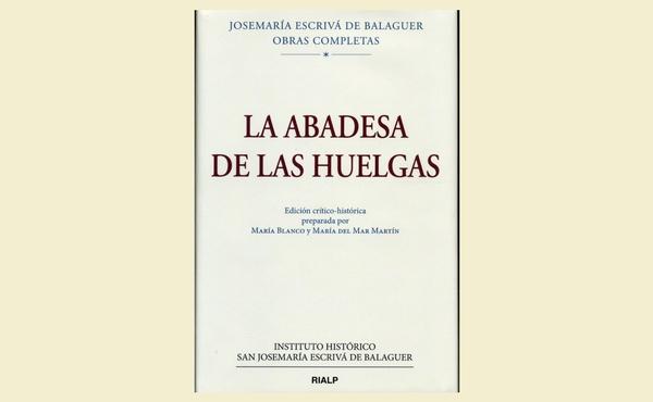 Opus Dei - Edición crítico-histórica de 'La abadesa de Las Huelgas'