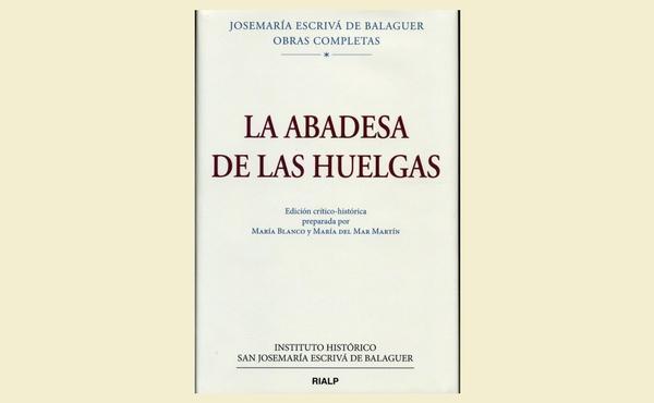 Opus Dei - Edición crítico-histórica de «La abadesa de Las Huelgas»