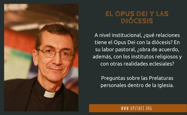 Opus Dei - El Opus Dei y las diócesis