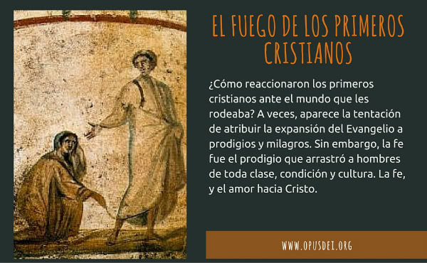 Opus Dei - El fuego de los primeros cristianos