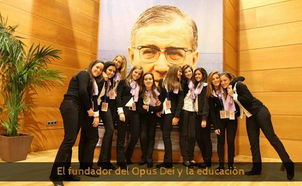 El fundador del Opus Dei y la educación