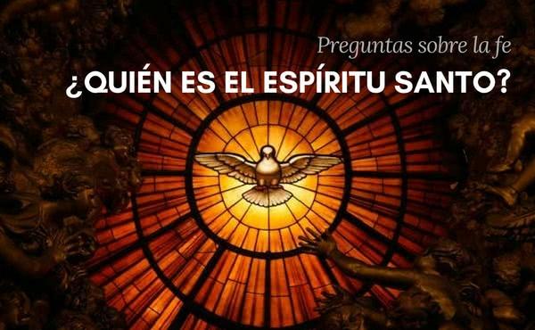 Opus Dei - ¿Quién es el Espíritu Santo?