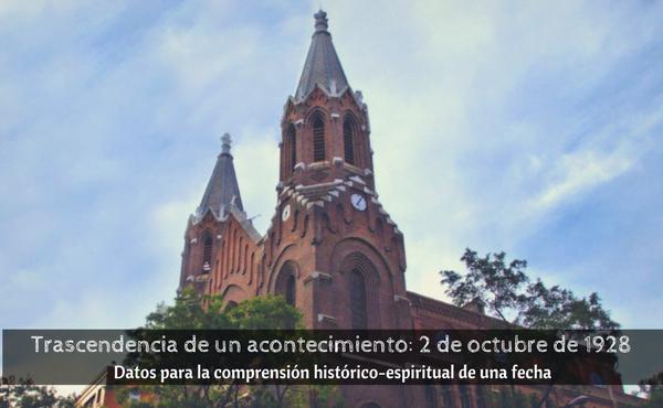 Trascendencia de un acontecimiento: 2 de octubre de 1928. Datos para la comprensión histórico-espiritual de una fecha