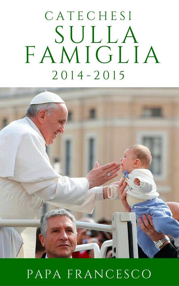 Le Catechesi sulla Famiglia