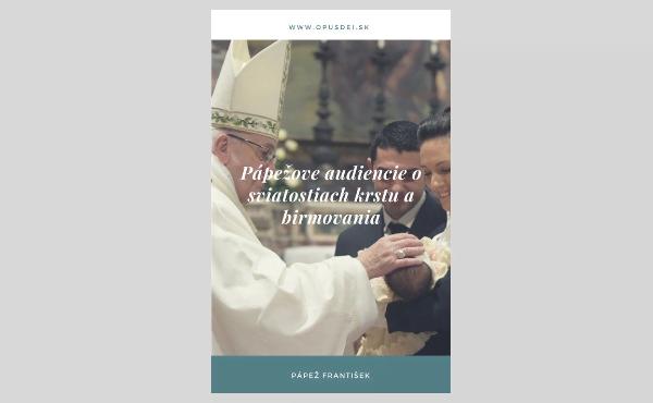 Opus Dei - Elektronická kniha: texty svätého Otca Františka o sviatostiach krstu a birmovania